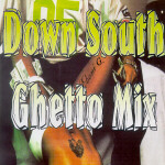 Down South Ghetto Mix pt.2